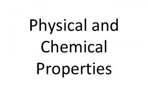 Physical and Chemical Properties Physical Properties Can be