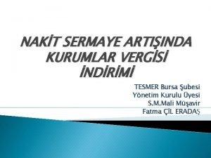NAKT SERMAYE ARTIINDA KURUMLAR VERGS NDRM TESMER Bursa