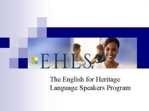 The English for Heritage Language Speakers Program Language