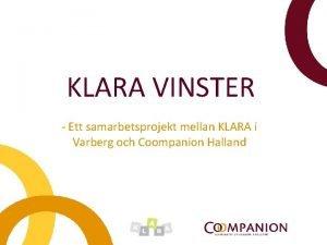 KLARA VINSTER Ett samarbetsprojekt mellan KLARA i Varberg