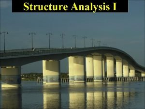 Structure Analysis I Lecture 5 Trusses Trusses in