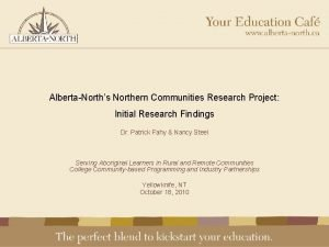 AlbertaNorths Northern Communities Research Project Initial Research Findings
