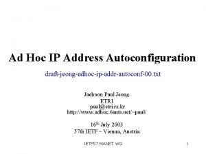 Ad Hoc IP Address Autoconfiguration draftjeongadhocipaddrautoconf00 txt Jaehoon