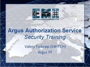 Argus Authorization Service Security Training Valery Tschopp SWITCH