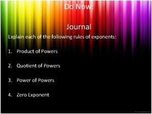 Do Now Journal Explain each of the following