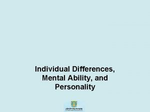 Individual Differences Mental Ability and Personality Individual Differences