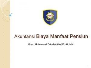 Akuntansi Biaya Manfaat Pensiun Oleh Muhammad Zainal Abidin
