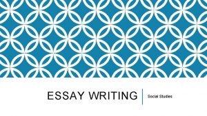 ESSAY WRITING Social Studies SOCIAL ESSAYS Social studies