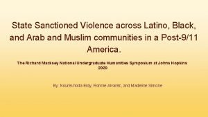 State Sanctioned Violence across Latino Black and Arab
