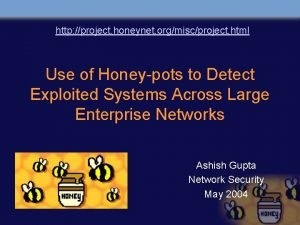 http project honeynet orgmiscproject html Use of Honeypots