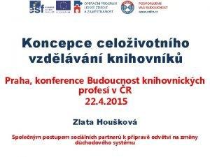 Koncepce celoivotnho vzdlvn knihovnk Praha konference Budoucnost knihovnickch