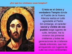 Por qu los cristianos usan templos Cristo es