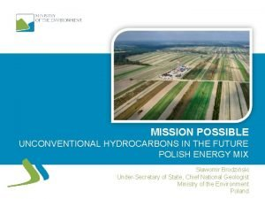 MISSION POSSIBLE UNCONVENTIONAL HYDROCARBONS IN THE FUTURE POLISH