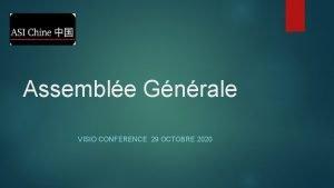 Assemble Gnrale VISIO CONFERENCE 29 OCTOBRE 2020 Prsentation