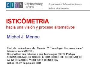 Department of Information Science School of Informatics ISTICMETRIA
