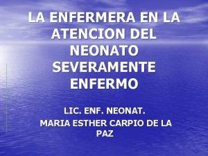 LA ENFERMERA EN LA ATENCION DEL NEONATO SEVERAMENTE