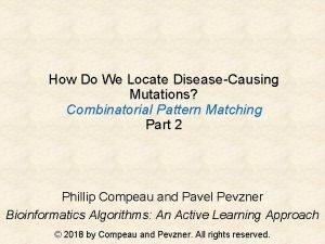 How Do We Locate DiseaseCausing Mutations Combinatorial Pattern