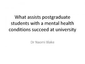 What assists postgraduate students with a mental health