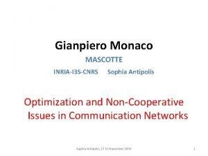 Gianpiero Monaco MASCOTTE INRIAI 3 SCNRS Sophia Antipolis