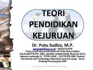 TEORI PENDIDIKAN KEJURUAN Dr Putu Sudira M P