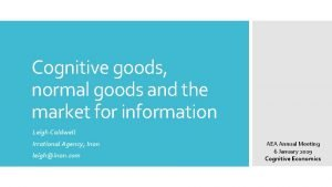 Cognitive goods normal goods and the market for