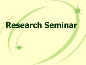 Research Seminar Writing purpose statement and research questions