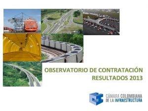 OBSERVATORIO DE CONTRATACIN RESULTADOS 2013 OBSERVATORIO DE CONTRATACIN