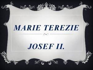 MARIE TEREZIE JOSEF II MARIE TEREZIE vldla v
