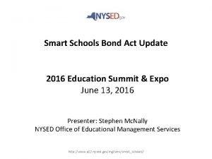 Smart Schools Bond Act Update 2016 Education Summit