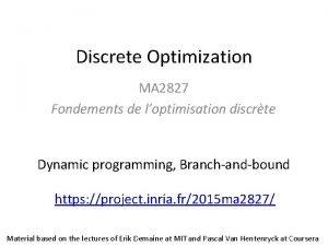 Discrete Optimization MA 2827 Fondements de loptimisation discrte
