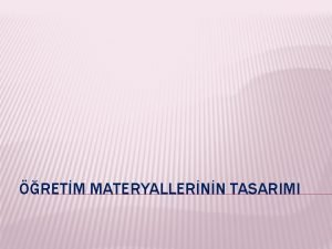 RETM MATERYALLERNN TASARIMI retim teknoloji ve materyalleri renmenin