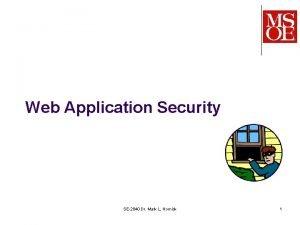 Web Application Security SE2840 Dr Mark L Hornick