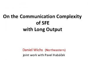 On the Communication Complexity of SFE with Long