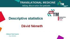 TRANSLATIONAL MEDICINE taking discoveries for patients benefits Descriptive