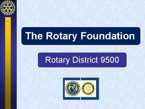 The Rotary Foundation Rotary District 9500 Giving Summary