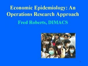 Economic Epidemiology An Operations Research Approach Fred Roberts