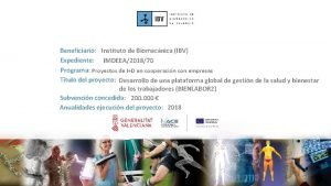 Beneficiario Instituto de Biomecnica IBV Expediente IMDEEA201870 Programa