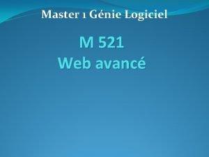 Master 1 Gnie Logiciel M 521 Web avanc
