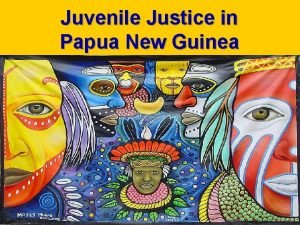 Juvenile Justice in Papua New Guinea Arrest 2002
