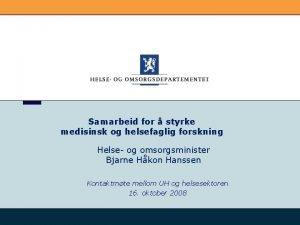 Samarbeid for styrke medisinsk og helsefaglig forskning Helse