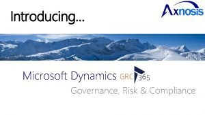 Introducing Microsoft Dynamics Governance Risk Compliance Dynamics GRC