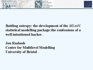 Battling entropy the development of the MLwi N