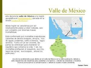 Valle de Mxico Se denomina valle de Mxico