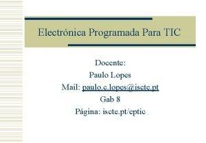 Electrnica Programada Para TIC Docente Paulo Lopes Mail