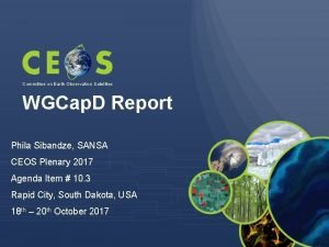 Committee on Earth Observation Satellites WGCap D Report