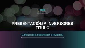 PRESENTACIN A INVERSORES TTULO Subttulo de la presentacin