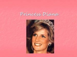 Princess Diana Contents n n n n Lady
