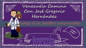 Venezuela Camina Con Jos Gregorio Hernndez Testigo de