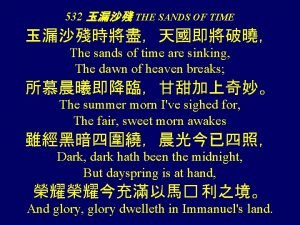 532 THE SANDS OF TIME The sands of
