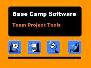 Base Camp Software Team Project Tools Base Camp